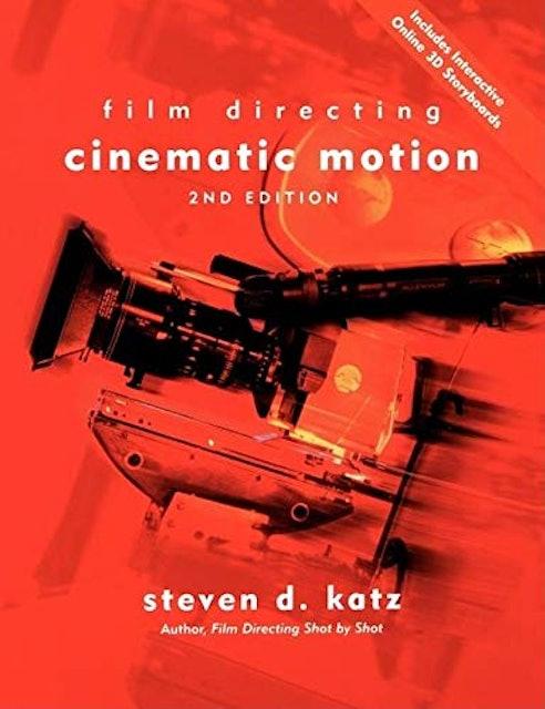Steven D. Katz Film Directing: Cinematic Motion 1