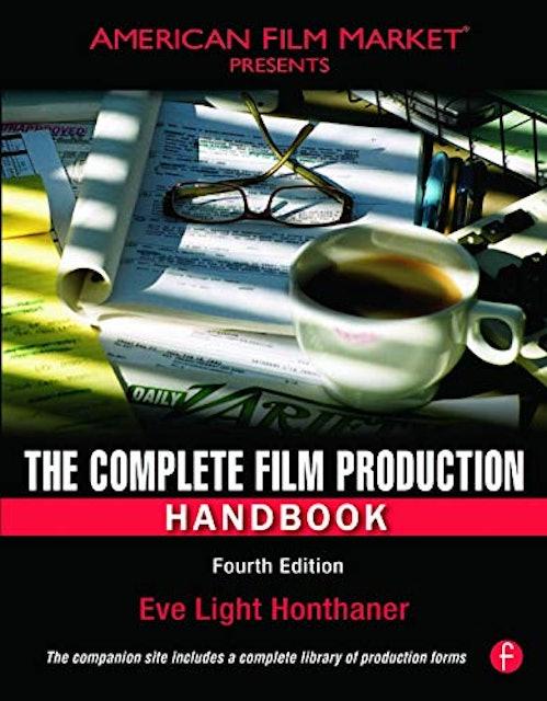 Eve Light Honthaner The Complete Film Production Handbook 1