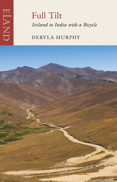 Dervla Murphy Full Tilt: Ireland to India with a Bicycle 1