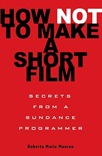 Roberta Munroe How Not to Make A Short Film 1