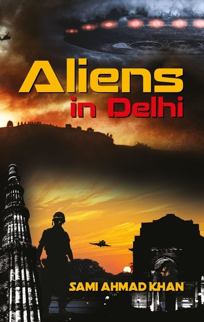 Sami Ahmad Khan Aliens in Delhi 1
