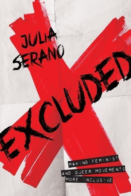 Julia Serano Excluded: Making Feminist and Queer Movements More Inclusive 1