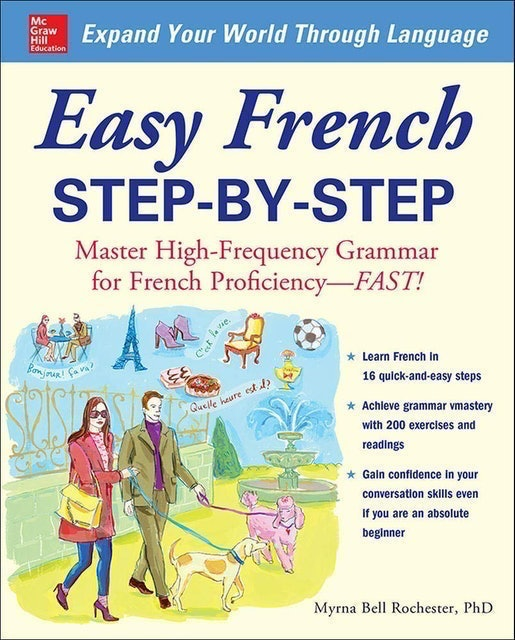Myrna Bell Rochester Easy French Step-by-Step: Master High-Frequency Grammar for French Proficiency--Fast! 1