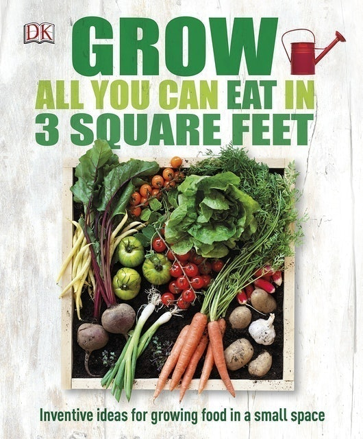DK Grow All You Can Eat in Three Square Feet 1