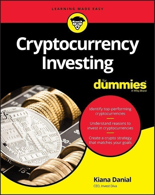 Books about Cryptocurrency Kiana Danial Cryptocurrency Investing For Dummies 1