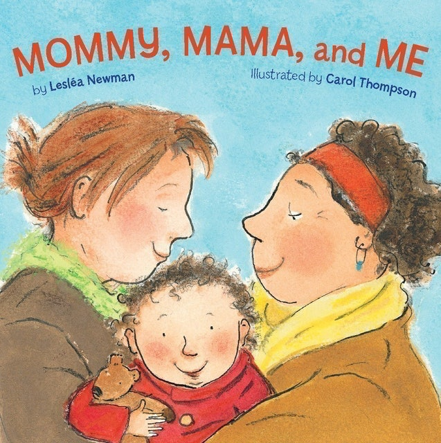 Leslea Newman and Carol Thompson Mommy, Mama and Me 1