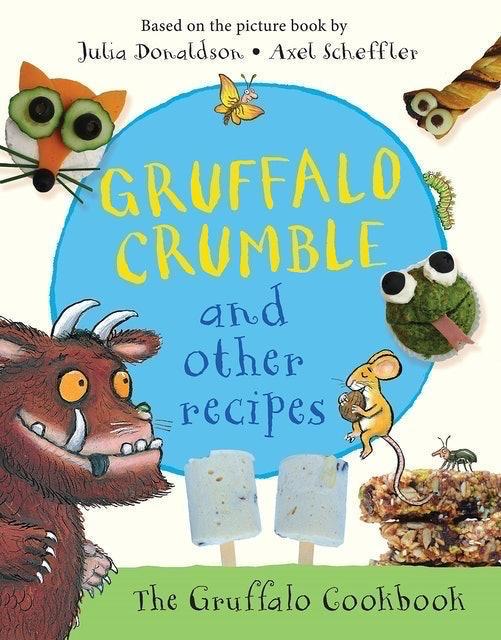 Julia Donaldson Gruffalo Crumble and Other Recipes: The Gruffalo Cookbook 1