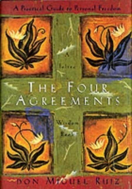Don Miguel Ruiz Jr The Four Agreements 1