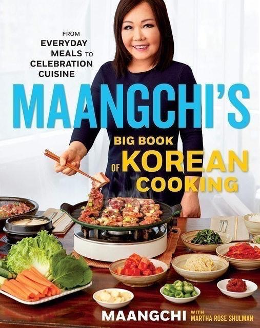 Maangchi With Martha Rose Shulman Maangchi's Big Book of Korean Cooking 1