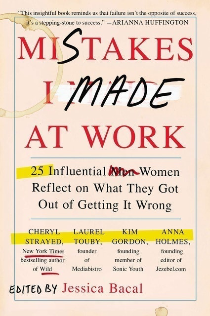 Jessica Bacal Mistakes I Made at Work: 25 Influential Women Reflect on What They Got Out of Getting It Wrong  1