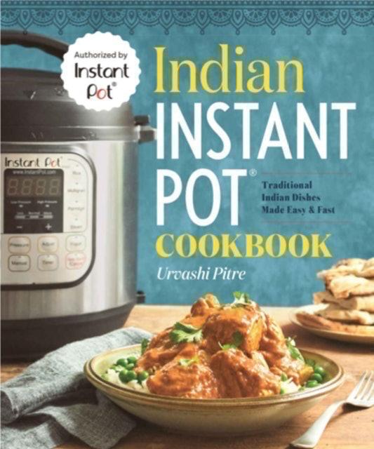 Urvashi Pitre Indian Instant Pot Cookbook 1
