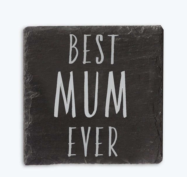The Just Slate Company  Best Mum Ever Slate Coaster 1