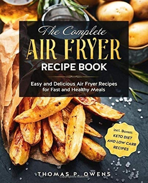 Thomas P. Owens  The Complete Air Fryer Recipe Book 1
