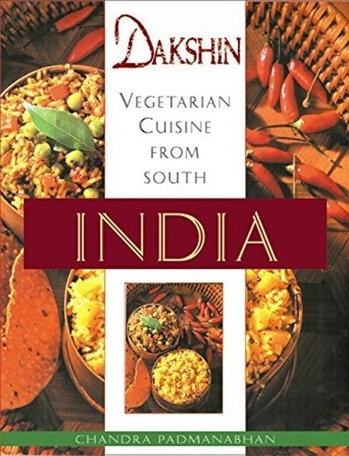Chandra Padmanabhan Dakshin: Vegetarian Cuisine from South India 1