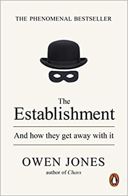 Owen Jones The Establishment: And How They Get Away With It 1