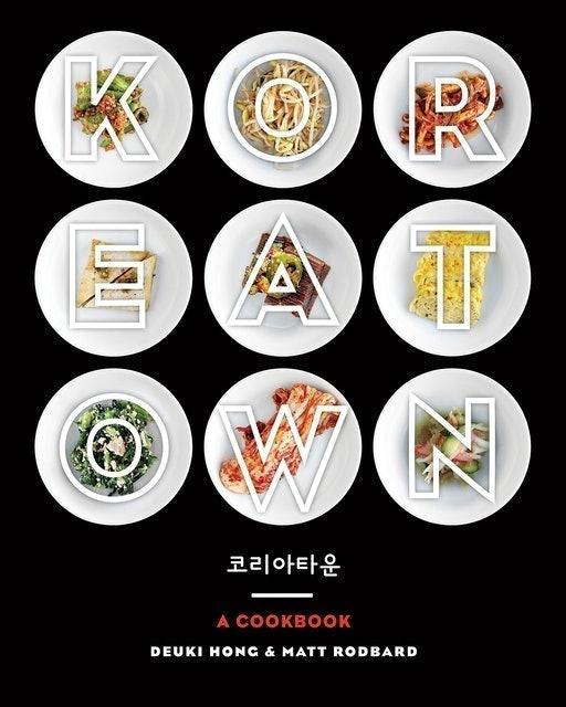 Deuki Hong and Matt Rodbard Koreatown: A Cookbook 1