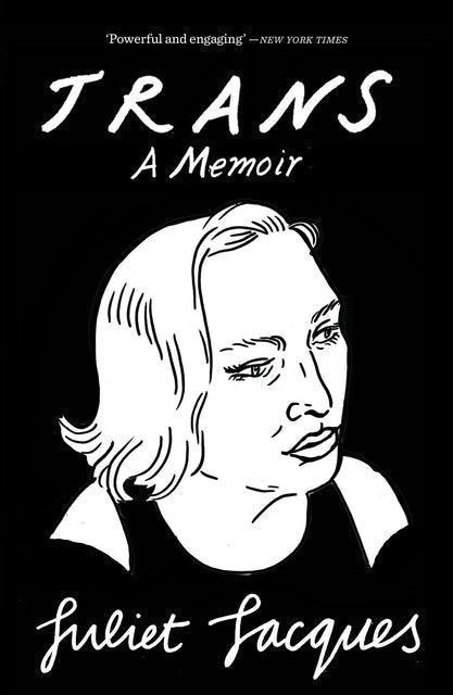 Juliet Jacques Trans; A Memoir 1