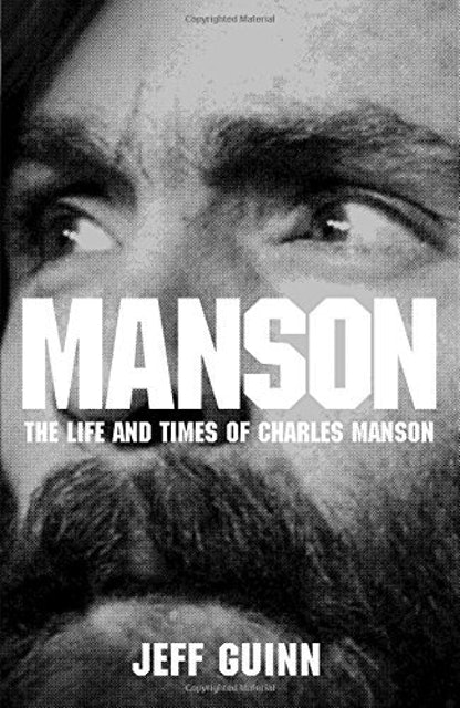 Jeff Guinn Manson: The Life and Times of Charles Manson 1