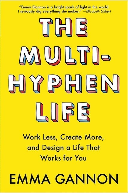 Emma Gannon The Multi-Hyphen Life: Work Less, Create More, and Design a Life That Works for You 1