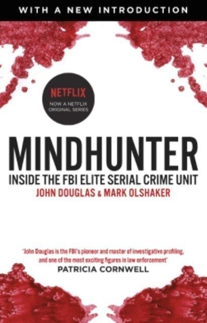 John Douglas and Mark Olshaker Mindhunter: Inside the FBI Elite Serial Crime Unit 1