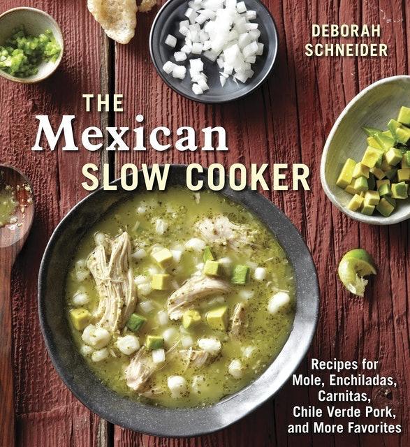 Deborah Schneider  The Mexican Slow Cooker  1