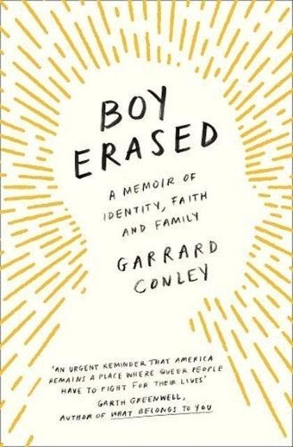 Garrard Conley  Boy Erased: A Memoir of Identity, Faith and Family 1