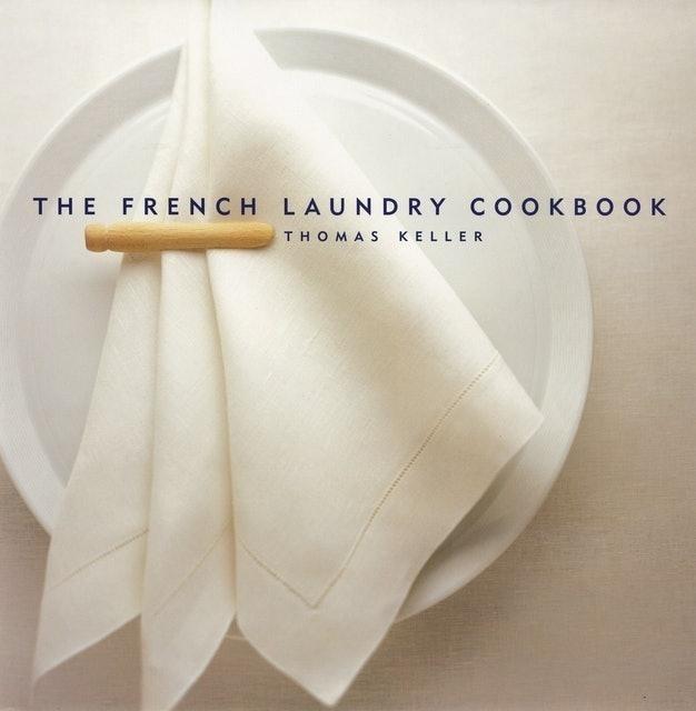 Thomas Keller The French Laundry Cookbook 1