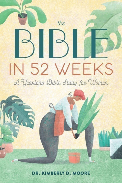 Kimberly D Moore The Bible in 52 Weeks  1