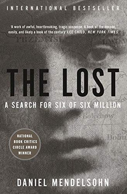 Daniel Mendelsohn The Lost: A Search for Six of Six Million 1