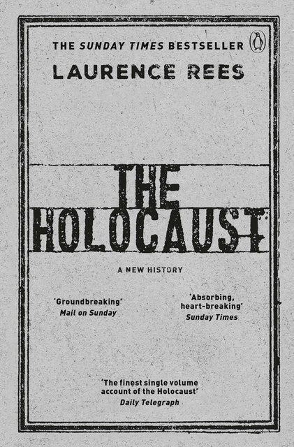 Laurence Rees The Holocaust: A New History 1