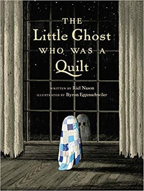 Riel Nason The Little Ghost Who Was a Quilt 1