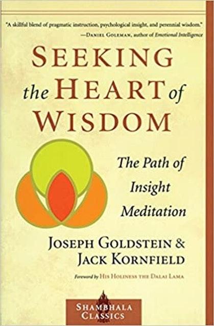 Joseph Goldstein Seeking the Heart of Wisdom: The Path of Insight Meditation 1
