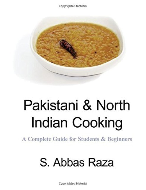 S. Abbas Raza Pakistani & North Indian Cooking: A Complete Guide for Students & Beginners 1