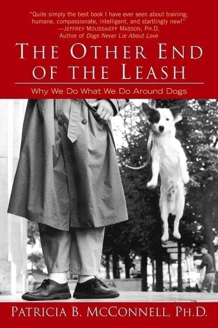 Patricia McConnell Ph.D. The Other End of the Leash 1