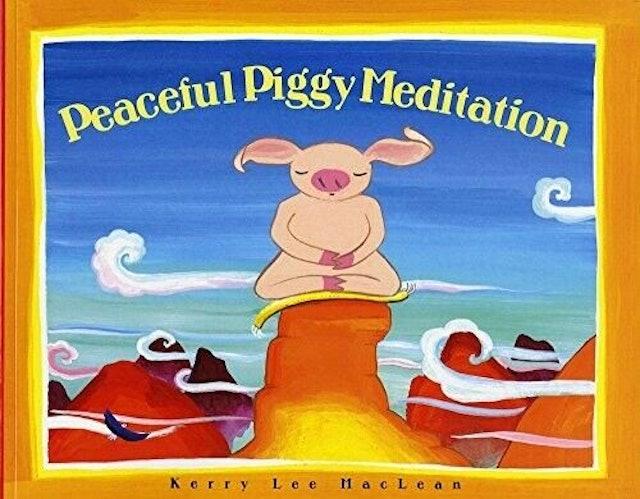 Kerry Lee MacLean Peaceful Piggy Meditation 1