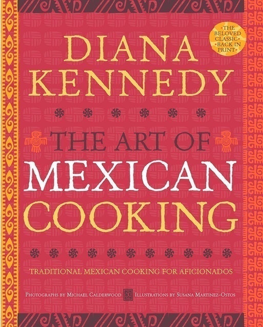 Diana Kennedy The Art of Mexican Cooking 1