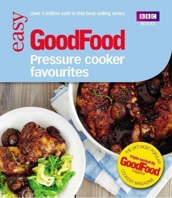 BBC Good Food Pressure Cooker Favourites 1