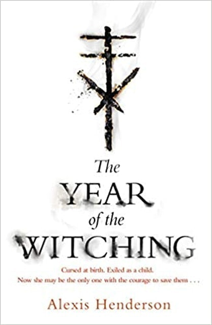 Alexis Henderson The Year of the Witching 1