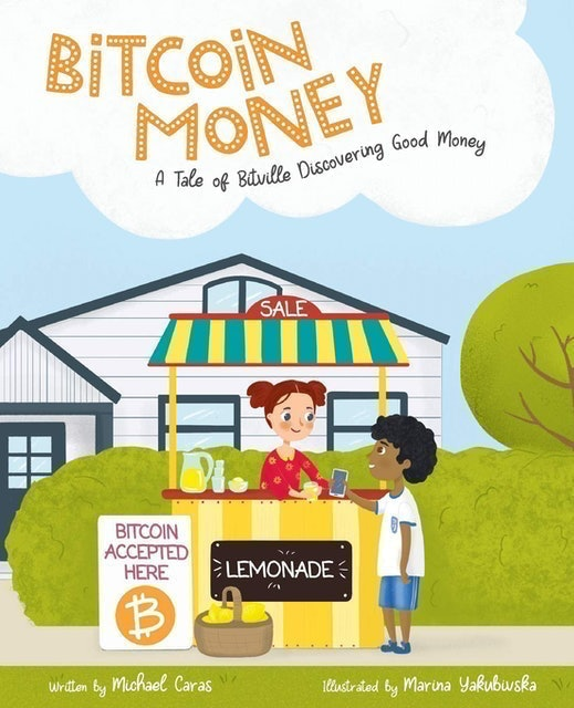 Books about Cryptocurrency Michael Caras Bitcoin Money: A Tale of Bitville Discovering Good Money 1