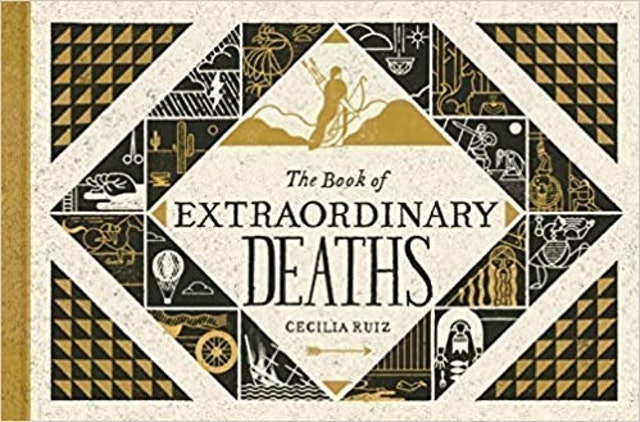 Cecilia Ruiz  The Book of Extraordinary Deaths – The True Accounts of Ill-Fated Lives  1