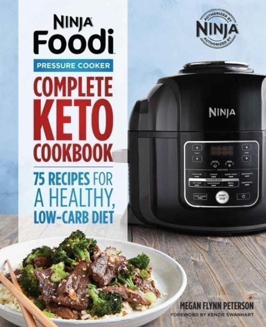 Megan Flynn Peterson Ninja Foodi Pressure Cooker: Complete Keto Cookbook 1