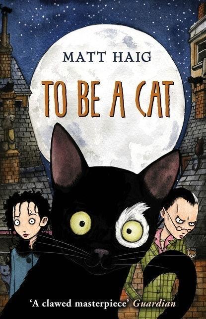 Matt Haig To Be A Cat 1