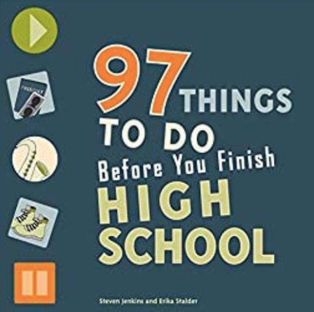 Erika Stadler & Steven Jenkins 97 Things to Do Before You Finish High School 1