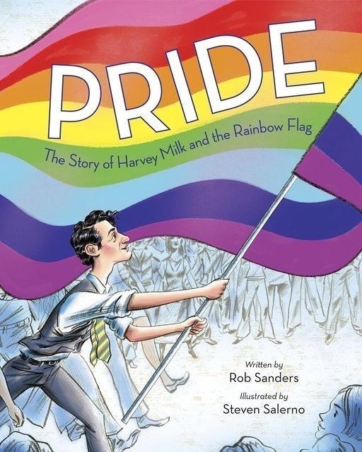 Rob Sanders Pride: The Story of Harvey Milk and the Rainbow Flag 1