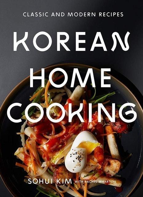 Sohui Kim Korean Home Cooking: Classic Modern Recipes 1