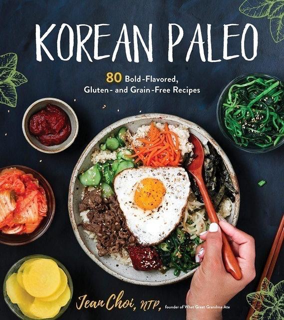 Jean Choi Korean Paleo: 80 Bold-Flavored, Gluten- and Grain-Free Recipes 1