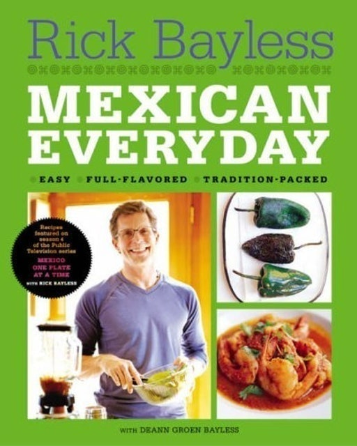 Rick Bayless Mexican Everyday 1