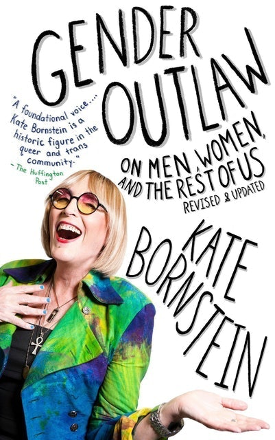 Kate Bornstein Gender Outlaw: On Men, Women and the Rest of Us 1