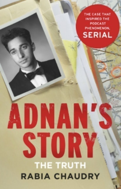 Rabia Chaudry Adnan's Story: The Case That Inspired the Podcast Phenomenon Serial 1