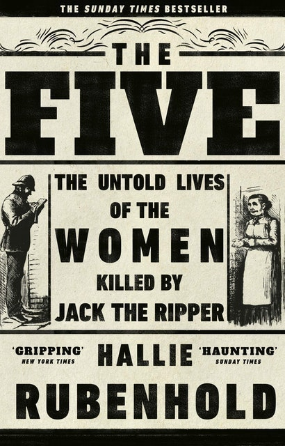 Hallie Rubenhold The Five: The Untold Lives of the Women Killed by Jack the Ripper 1